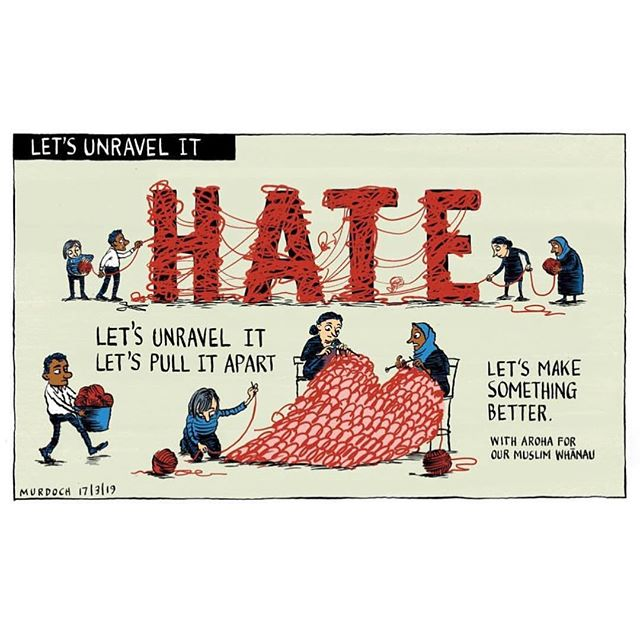 """They are us 💔❤️ """"With aroha for our Muslim whānau""""  Cartoon by Sharon Murdoch via @nzstuff @shabbyd #newzealand [Image description: characters unravelling word 'hate' made of yarn and re-knitting a heart. Reads: 'Hate. Let's unravel it. Let's pull it apart. Let's make something better']"""