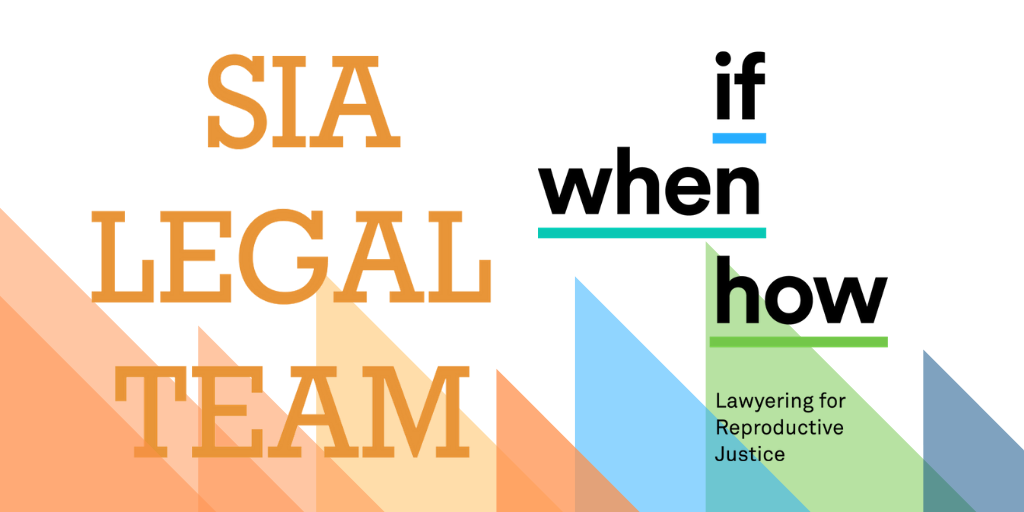 Merger of SIA Legal Team and If/When/How reproductive justice lawyers unit announced March 13, 2019