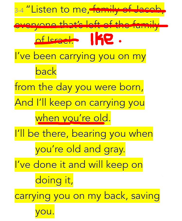 Isaiah 46:3-4 (MSG)