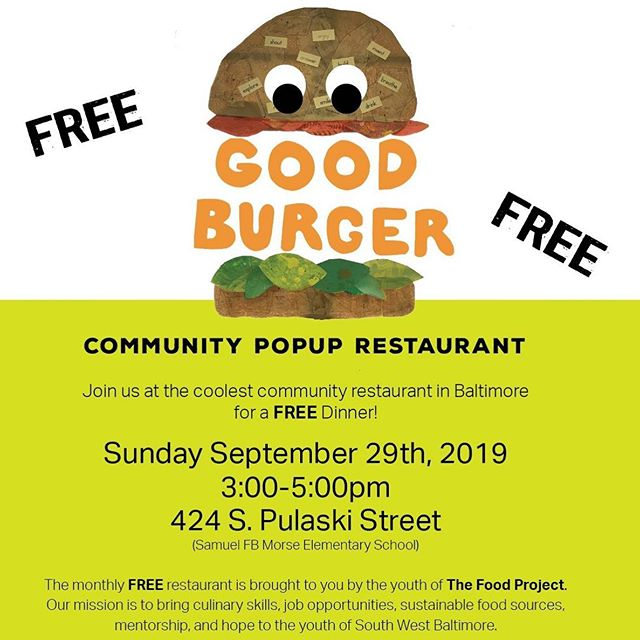 """Tomorrow, Sunday 3-5pm join us for """"Good Burger"""" our September pop up community restaurant at The Food Project! 424 S. Pulaski Street Baltimore, MD 21223"""