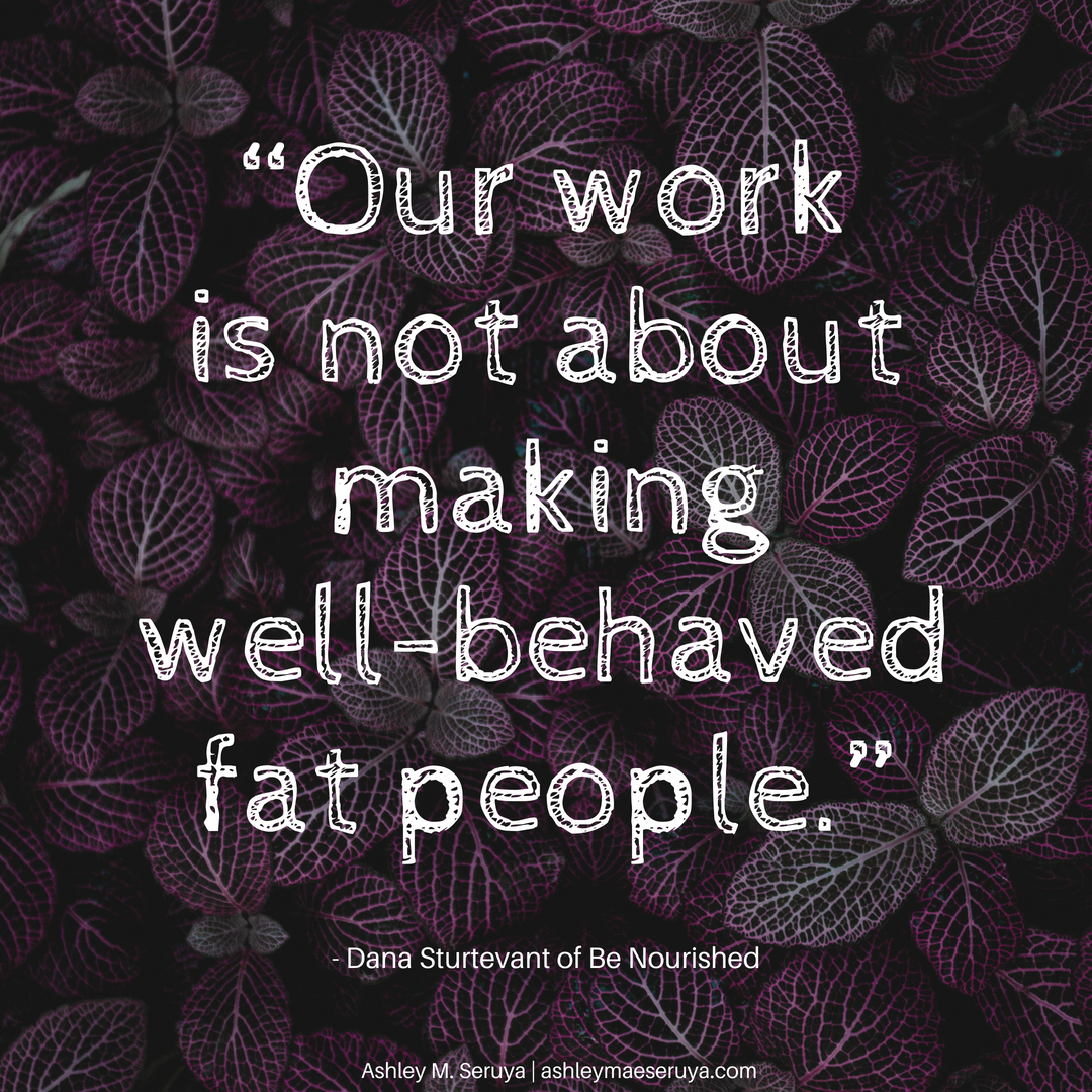 """Our work is not about making well-behaved fat people."".png"