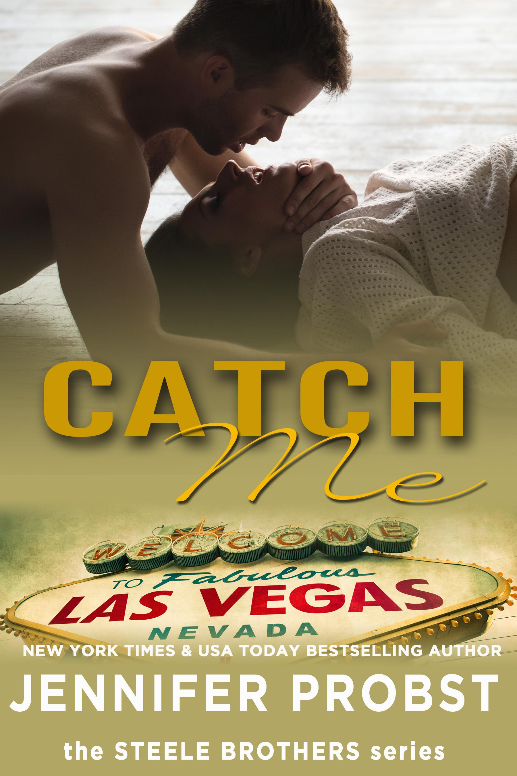 Catch Me by Jennifer Probst