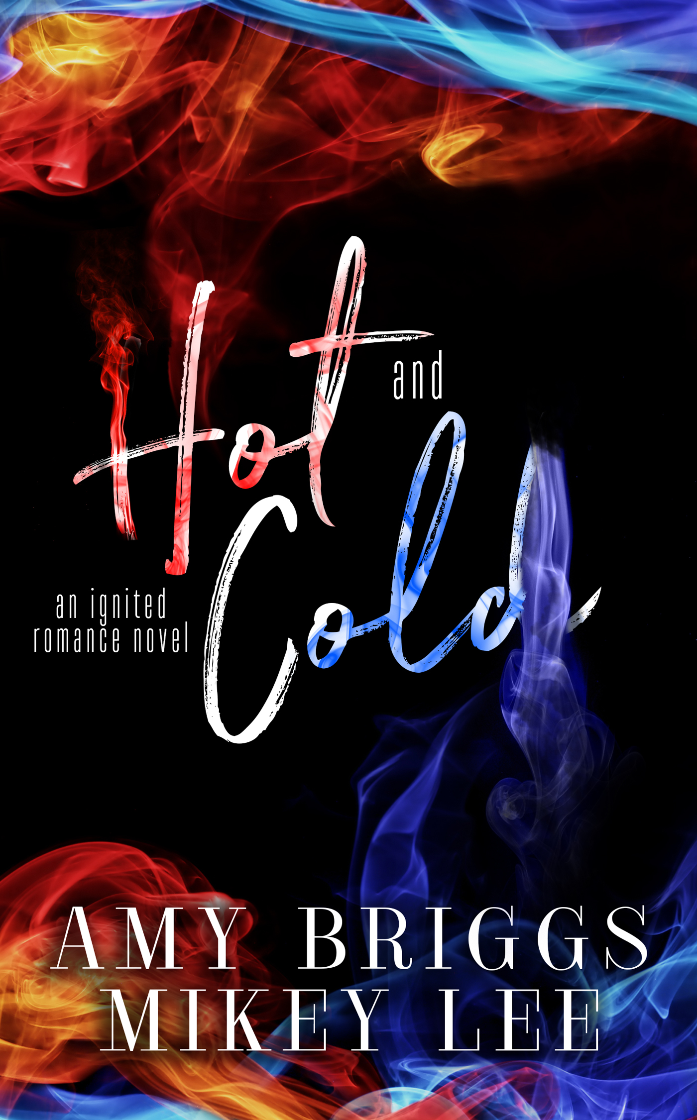 Hot and Cold by Mikey Lee and Amy Shaw