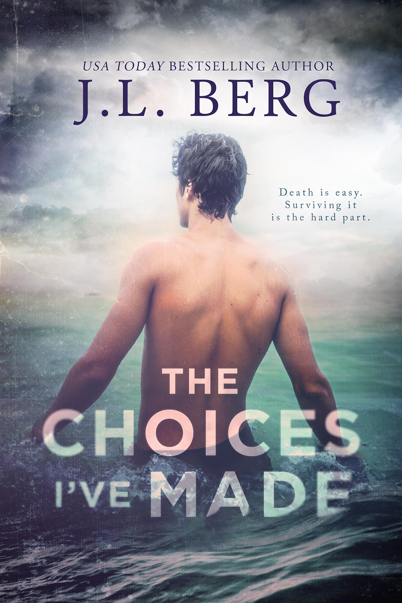 The Choices I'e Made by JL Berg