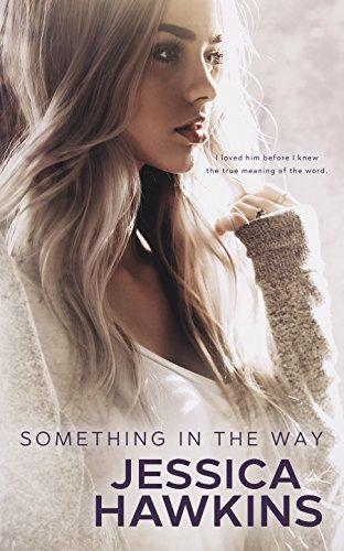 Something in the Way (Something in the Way Series Book 1) by Jessica Hawkins