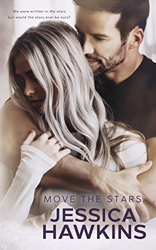 Move the Stars (Something in the Way Book 3) by Jessica Hawkins