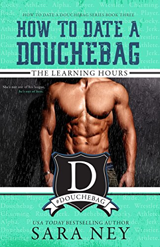 How to Date a Douchebag The Learning Hours by Sara Ney.jpg