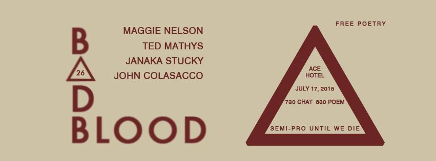 Maggie Nelson + Ted Mathys + Janaka Stucky + John Colasacco. 7-17-15 PDX  Bad Blood XXVI.  Party's in the lobby at  Ace Hotel.