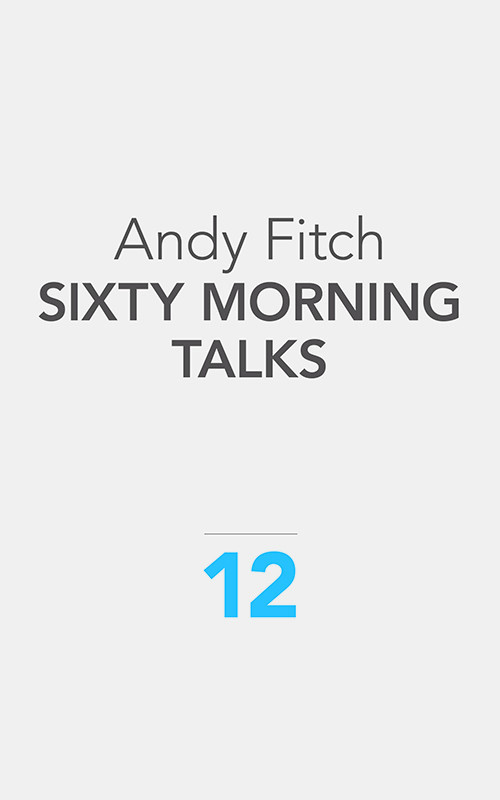 One morning, Andy Fitch and I talked on the computer-phone. I was in Taiwan. He asked me questions about Fjords vol.1, among other things, and we just talked and talked. He did the same thing with 59 other people who published books in 2012, and  transcribed all those morning talks into a book called 60 Morning Talks .  Ugly Duckling Presse  published it.  It's only $20 . That's only a little more than 33 cents per talk.