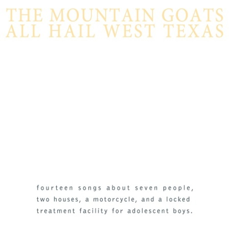 12 years later, The Mountain Goats'  All Hail West Texas  has been remastered,  and Kevin Dunn from the 405 has reviewed it , in part, by referencing  some of my sentiment from an earlier Lovely Arc post . That makes me feel good. I'm going to listen to this record now while I clean my bedroom.