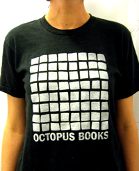T-shirts! Get your Octopus Books t-shirts! Be the coolest foo in schoo. Tri-blend American Apparel black on grey or white on black. $20. There aren't too many left. Click on the pic. And maybe buy a book while you're in there.