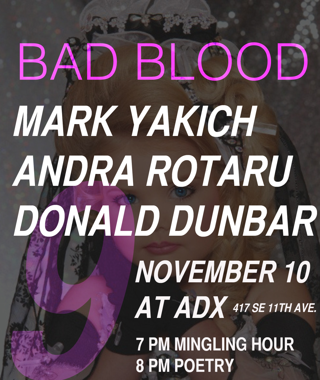 Keeping  it  bloody. Mark Yakich. Andra Rotaru. Donald Dunbar. Next Thursday at  ADX .