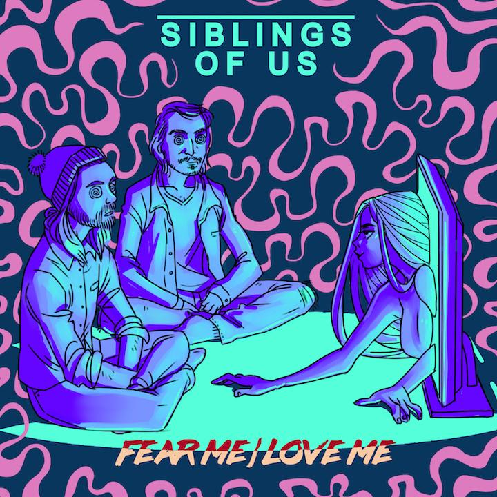 Siblings Of Us, Fear Me Love Me