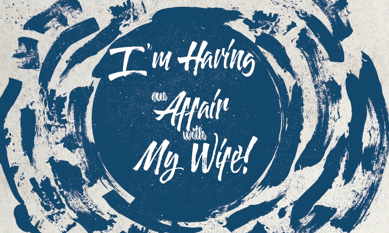 I'm having an affair with my wife indie movie