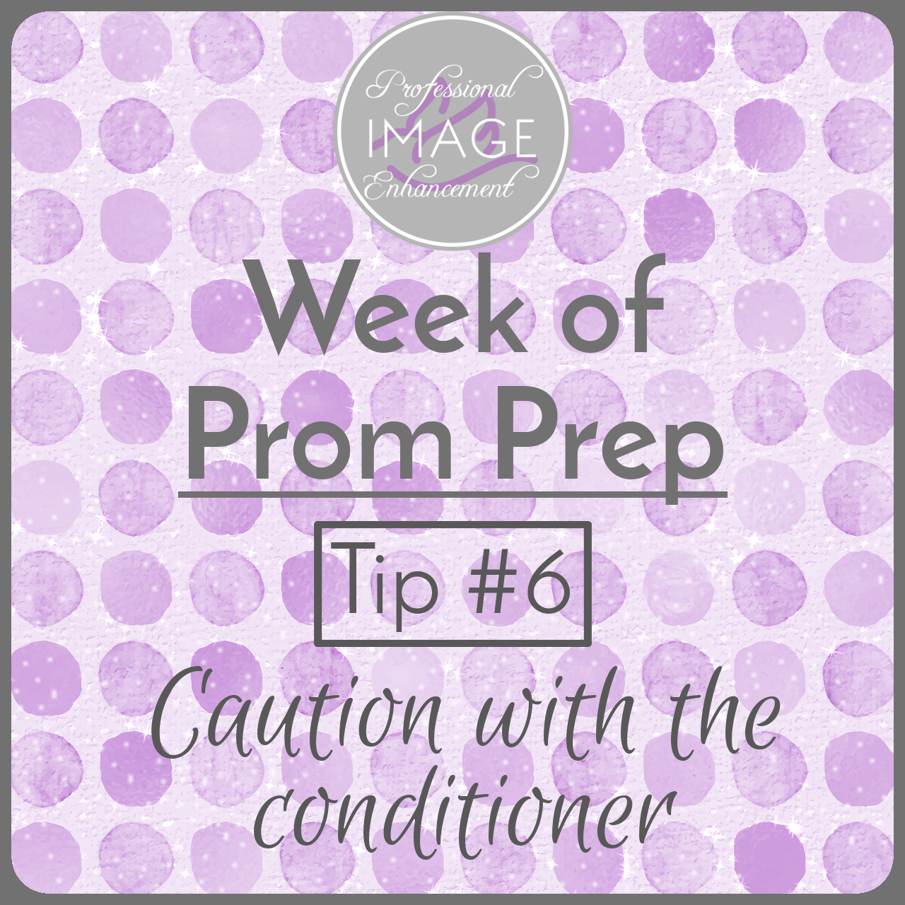 Word graphic with a purple polka dot background, Prom prep tip #6: Caution with the conditioner