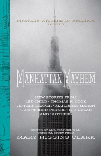 Manhattan Mayhem (MWA 70th Anniversary) Original Anthology, Edited by Mary Higgins Clark, Quirk Books