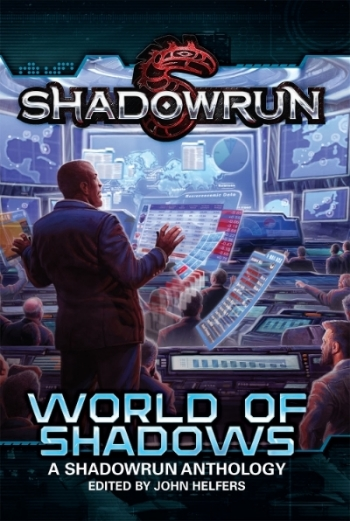 Shadowrun: World of Shadows, Original Anthology, Catalyst Game Labs