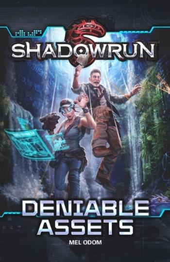 Shadowrun: Deniable Assets, original novel by Mel Odom, Catalyst Game Labs