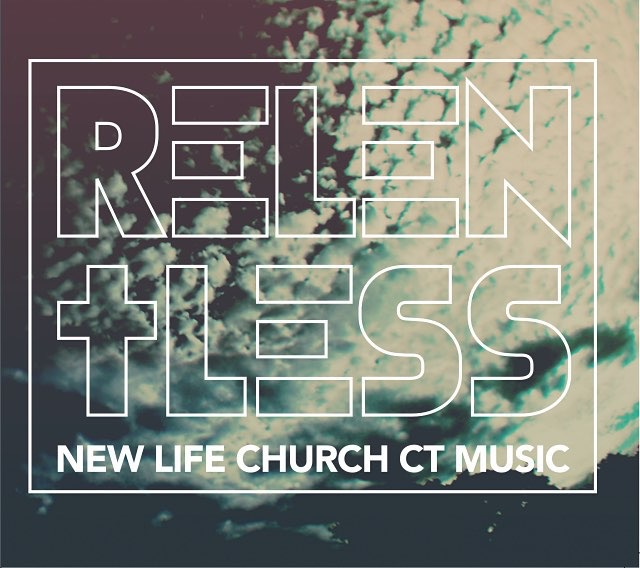 Relentless - All original worship songs written for a congregational and corporate worship