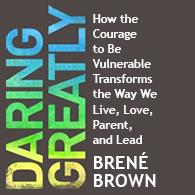 Brené Brown's Daring Greatly | Acknowledgements | September 2012