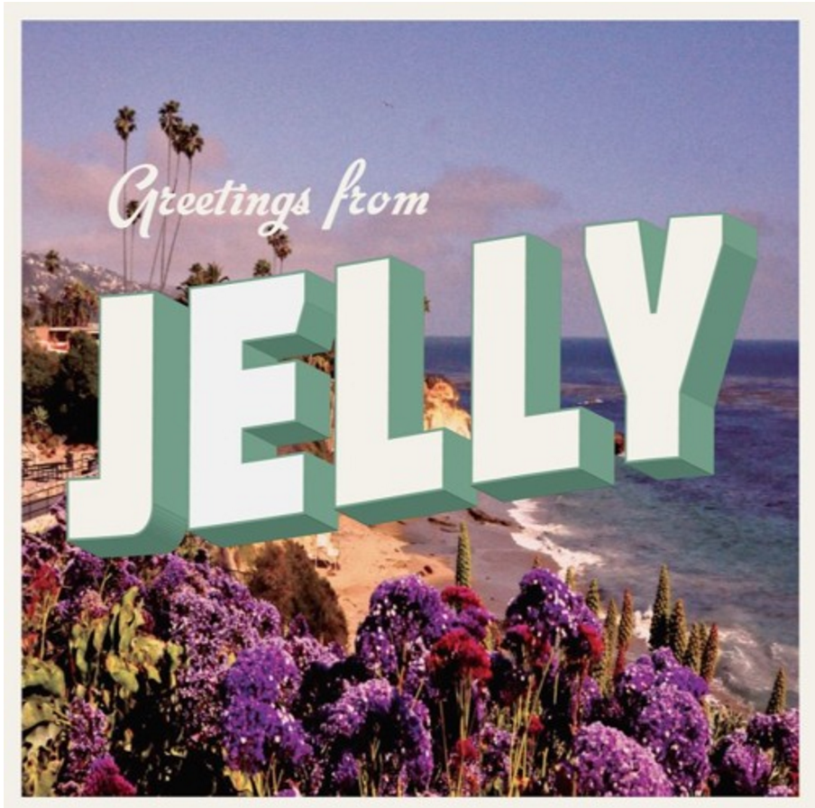 Greetings from Jelly-Jelly
