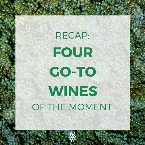 Recap_ Four Go-To Wines of the Moment.jpg