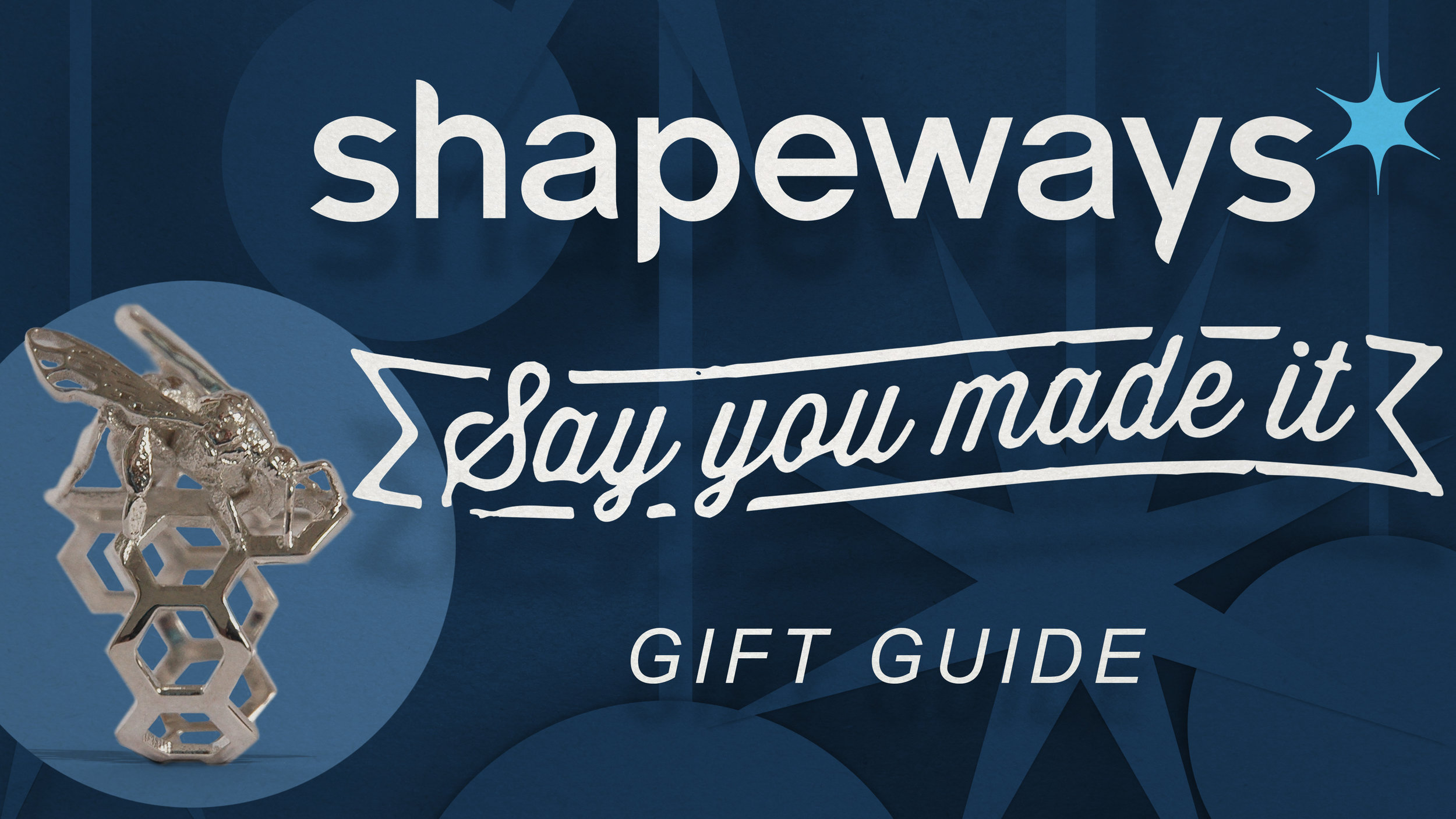 FEATURED IN THE SHAPEWAYS 2016 HOLIDAY GIFT GUIDE