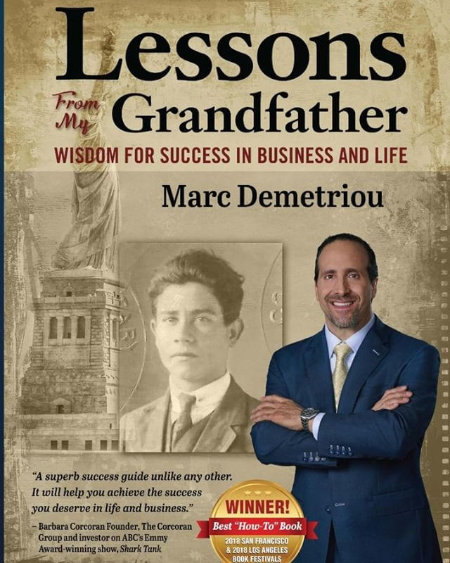 """Marc Demetriou is happy to announce his book, """"Lessons From My Grandfather: Wisdom for Success in Business and Life"""" was an Award-Winning Finalist in the Business: Careers category of the 2018 Best Book Awards sponsored by American Book Fest. Purchase your copy here: http://ow.ly/V6oo30mVU9R"""