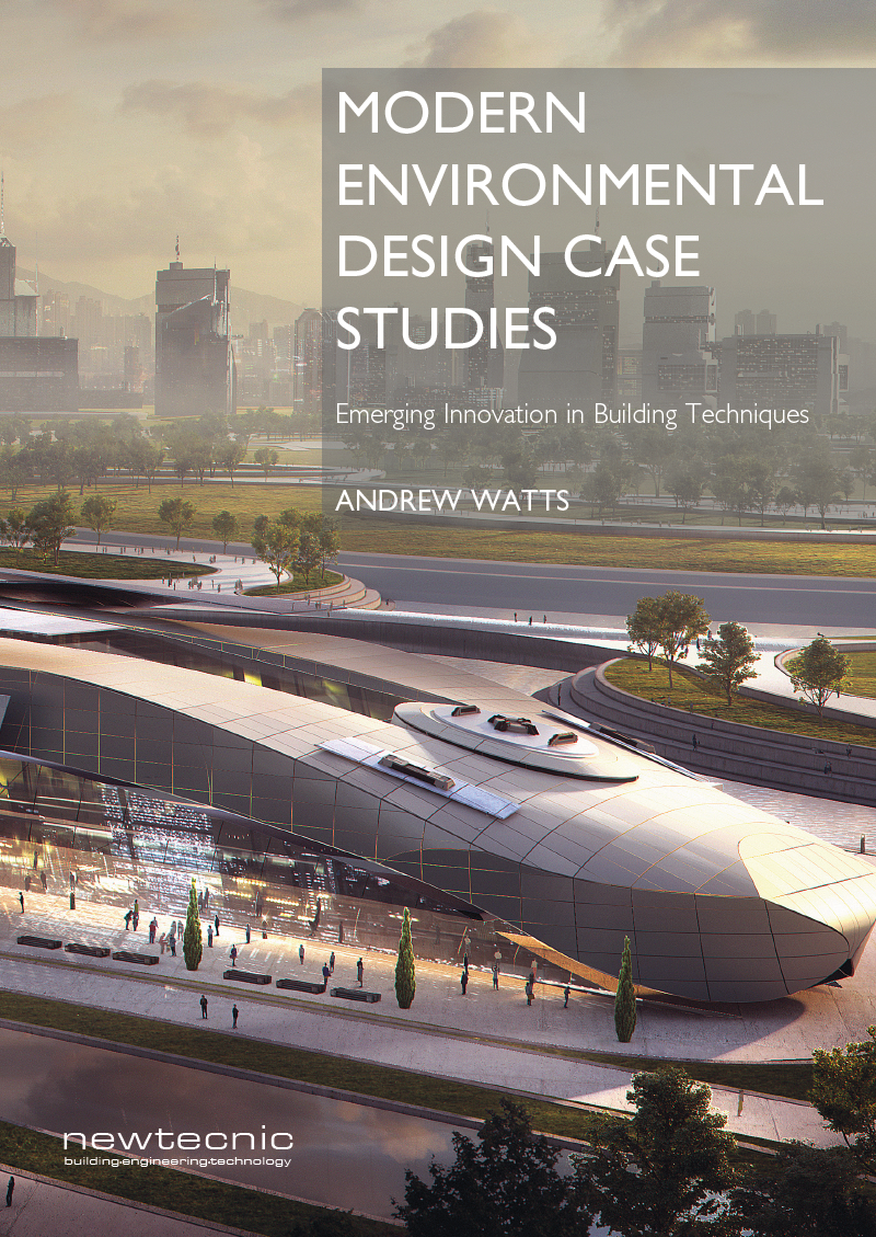 Modern Environmental Design Case Studies , a companion to Modern Construction Case Studies, provides detailed insight into the environmental engineering design process for 12 ambitious building projects, all developed by Newtecnic.