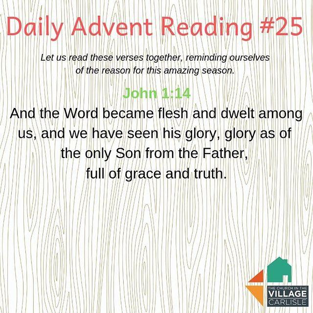 Daily Advent Reading #25:  John 1:14
