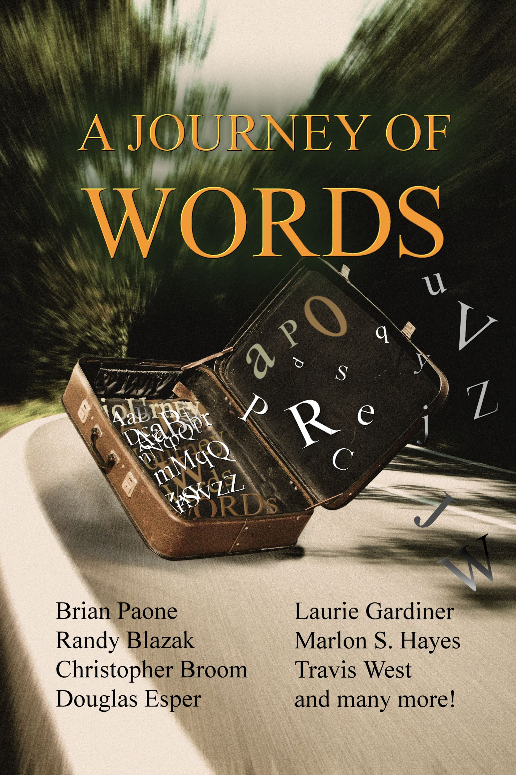 2016's installment,  A Journey of Words , includes 35 authors who wrote short stories centered around a journey or traveling.