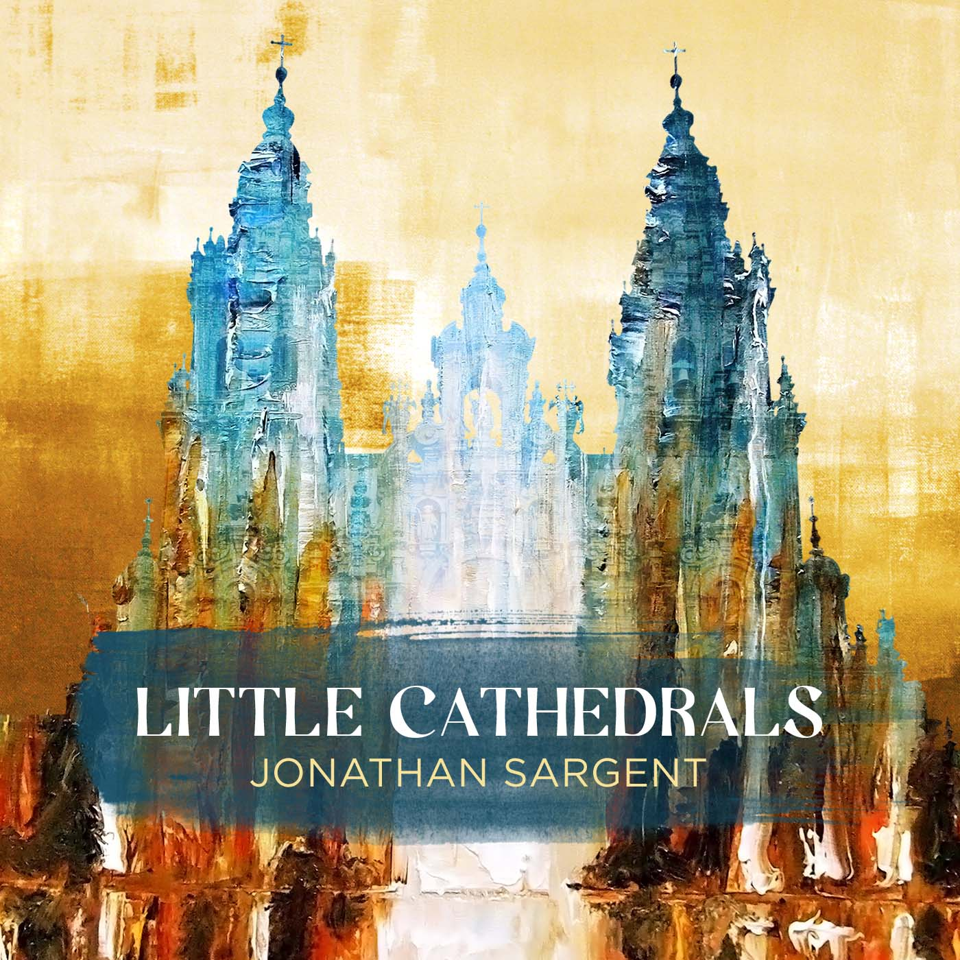Jonathan Sargent- Little Cathedrals