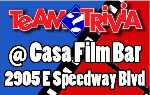 Every Tuesday night at Casa Film Bar we will be hosting Team Trivia of Tucson. Pair up with your friends and and use your collective knowledge to rise to the top!  Come on out to test your general knowledge of everything for your chance to win prizes and hear the lamentations of your trivia enemies!  See you there.