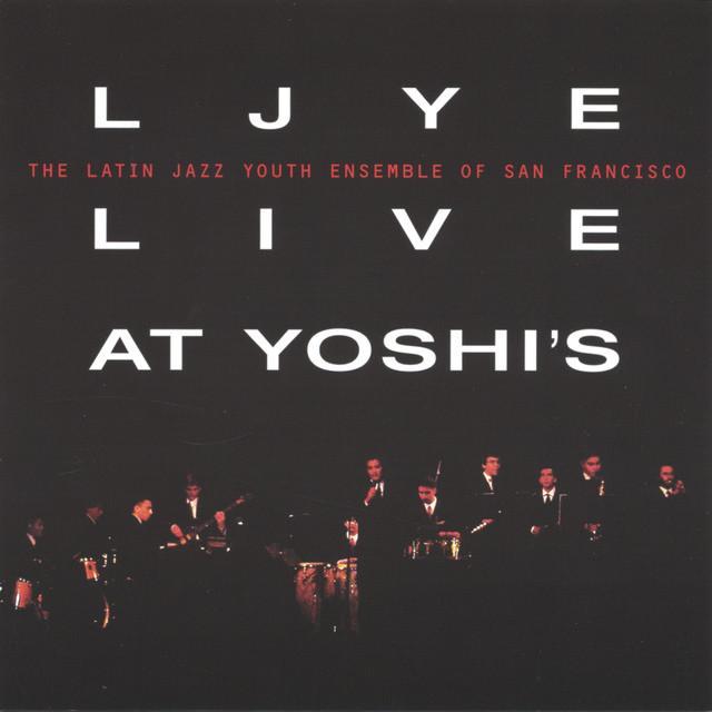 LJYE Live at Yoshi's (2006)