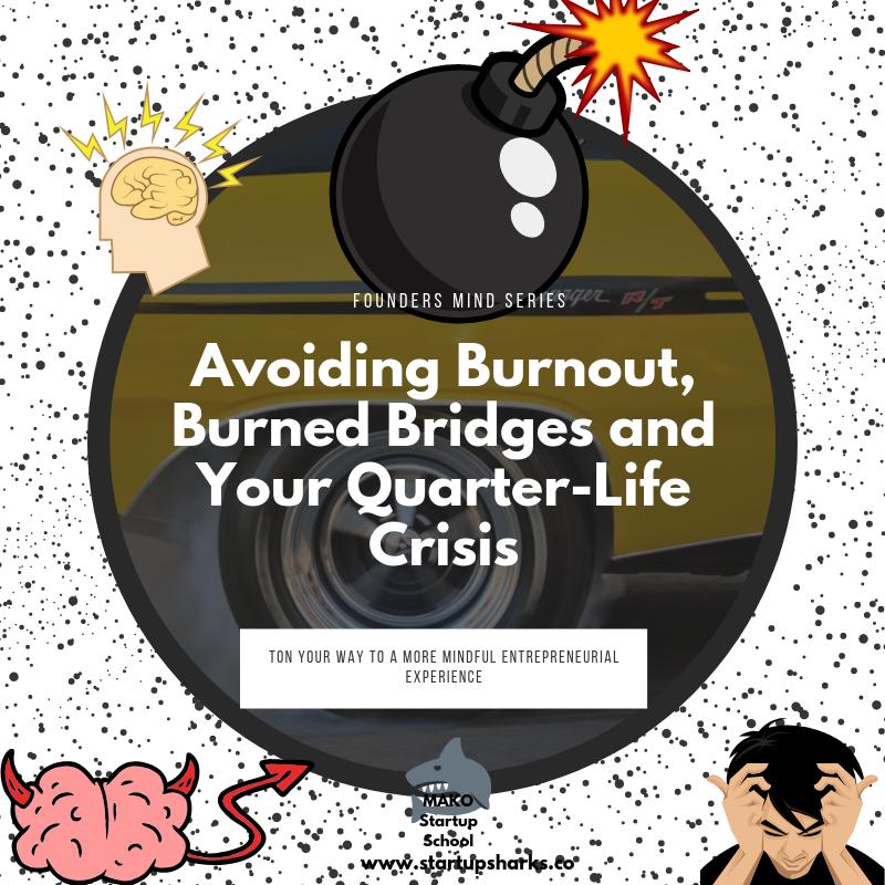 Avoiding Burnout, Burned Bridges and Your Quarter Life Crisis (1).png