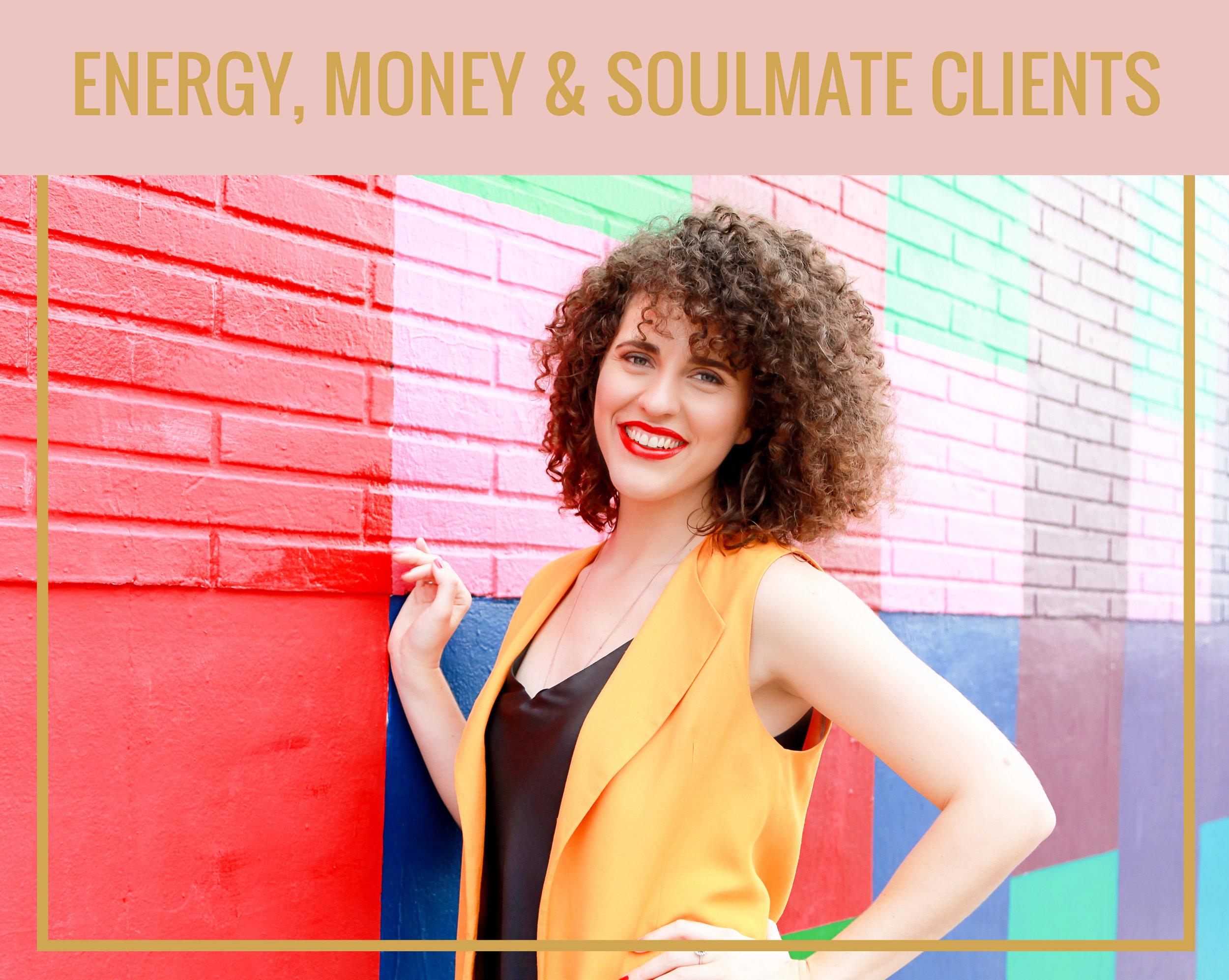 ENERGY, MONEY & SOULMATE CLIENTS