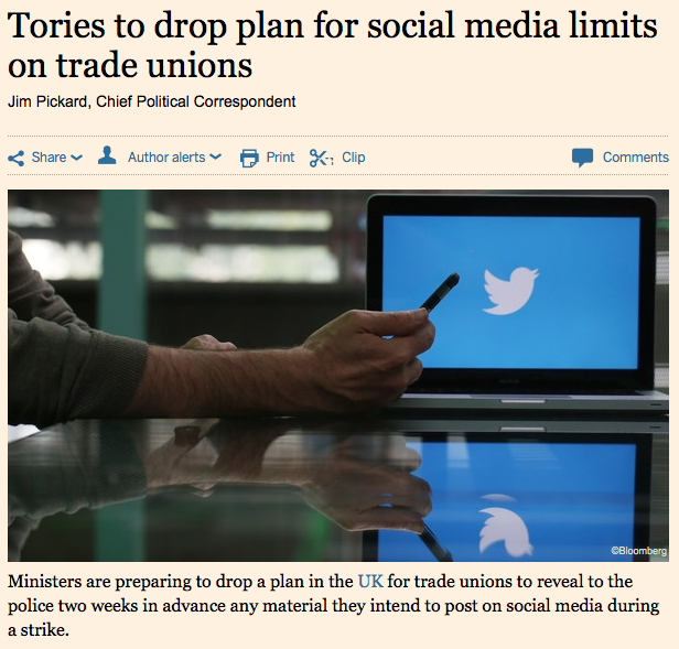 The Financial Times announces the likely dropping of social media regulations on trade unions as part of the Trade Union Bill, 12 October 2015.