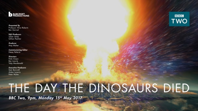 The Day The Dinosaurs Died investigates the greatest vanishing act in the history of our planet - the sudden disappearance of the dinosaurs 66 million years ago.  Experts suspect that the dinosaurs were wiped out after a city-sized asteroid smashed into the Gulf of Mexico causing a huge crater. But until now, they haven't had any proof. In a world first, evolutionary biologist Ben Garrod joins a multi-million pound drilling expedition into the exact spot the asteroid hit to get hard evidence of the link. The team overcomes huge obstacles as it attempts to drill 1,500 metres beneath sea level to pull up rock from the Chicxulub crater.  Meanwhile, paleopathologist Professor Alice Roberts travels the globe meeting top scientists and gaining exclusive access to a mass fossil graveyard in New Jersey - believed to date from the same time the asteroid hit. Alice also treks by horseback across the remote plains of Patagonia, to see if the effects of the asteroid impact could have wiped out dinosaurs across the world - almost immediately.  Alice and Ben's investigations reveal startling new evidence of a link between the asteroid and the death of the dinosaurs, presenting a vivid picture of the most dramatic 24 hours in our planet's history. They illustrate what happened in the seconds and hours after the impact, revealing that had the huge asteroid struck the Earth a moment earlier, or later, the destruction might not have been total for the dinosaurs. And if they still roamed the world, we humans may never have come to rule the planet.