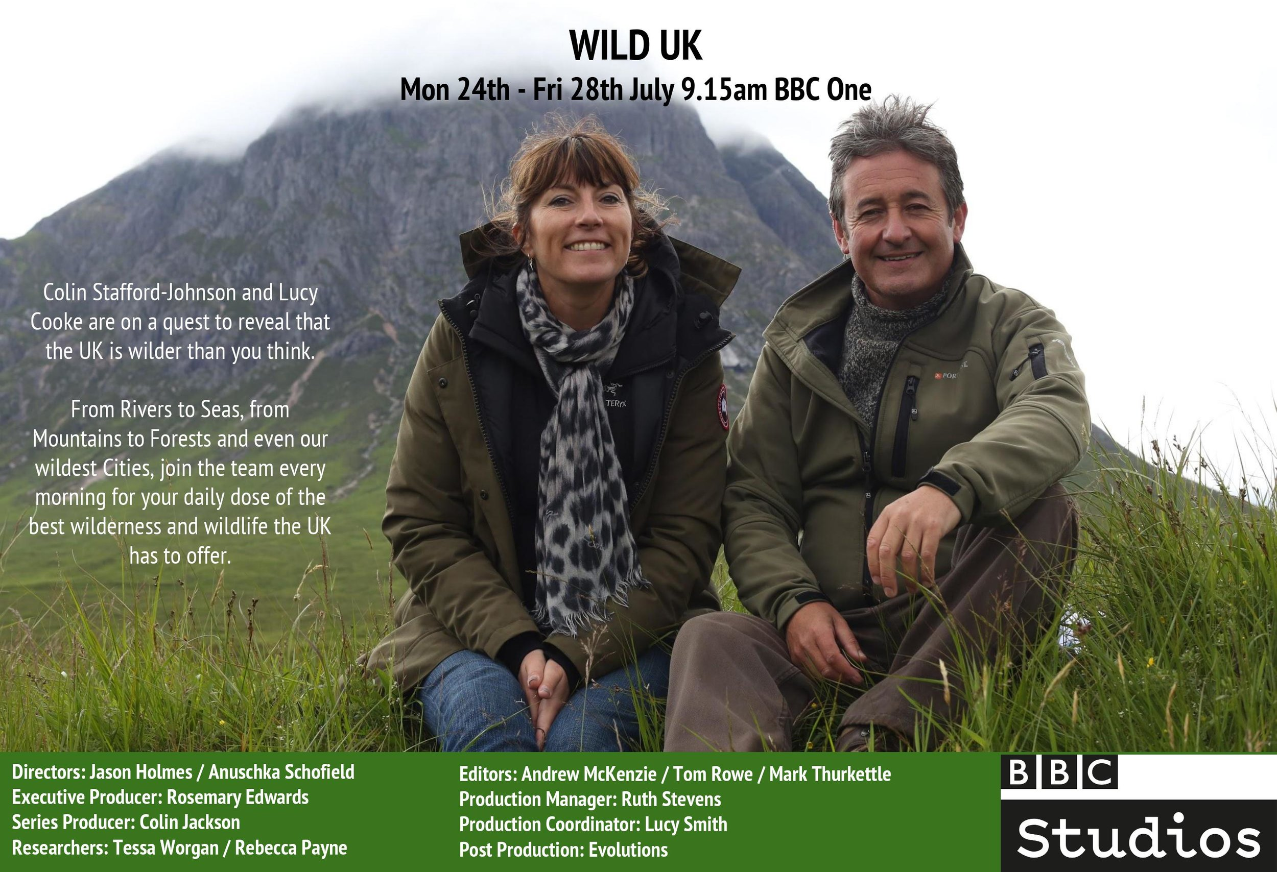 Colin Stafford-Johnson and Lucy Cooke are on a quest to reveal that the UK is wilder than you think. Wild UK transmits everyday at 09:15am on BBC One (Monday 24th - Friday 28th July)