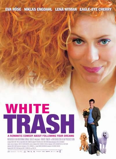 White Trash (Att göra en pudel)   2006