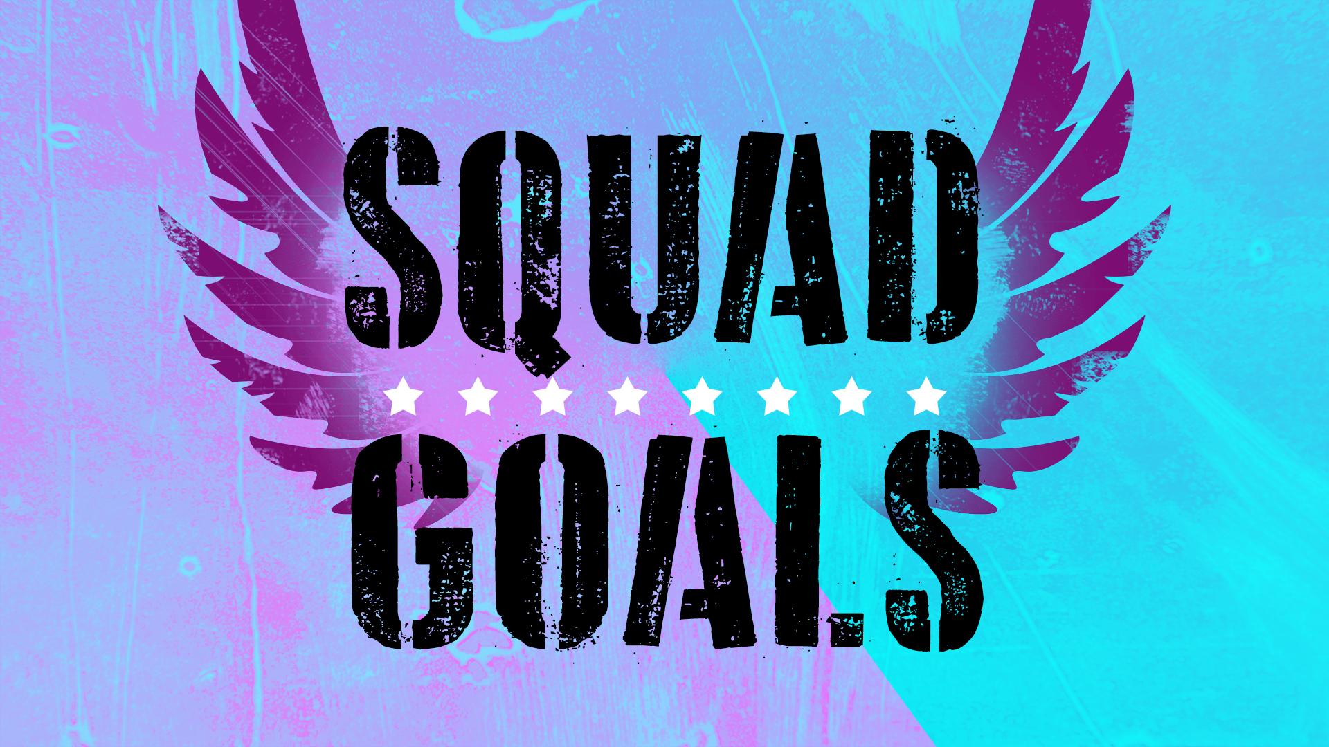 Squad Goals SCREEN.jpg