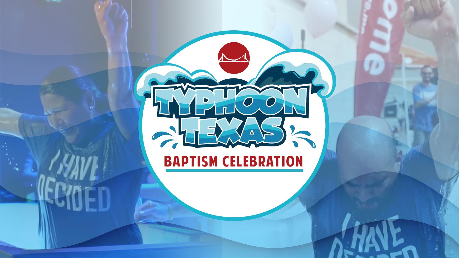 Baptism Celebration Typhoon Texas web.jpg