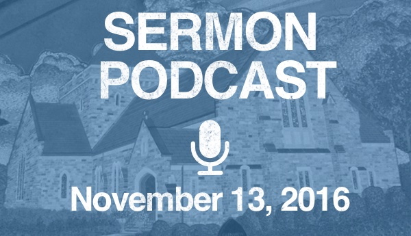 Sermon Podcast - November 13