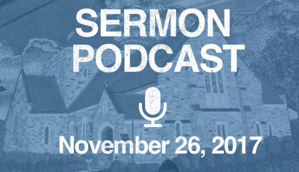 Sermon Podcast - November 26