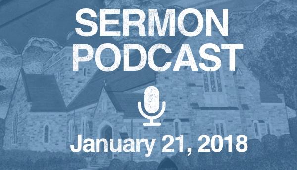 Sermon Podcast - January 21