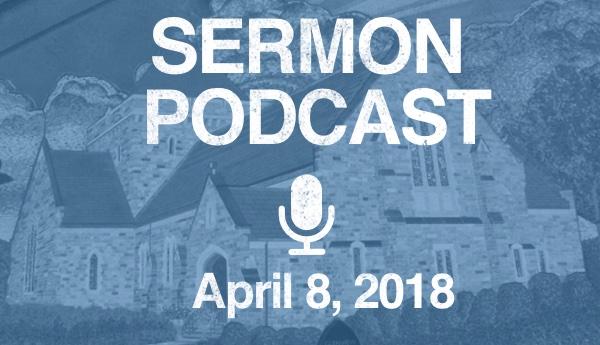 Podcast - April 8, 2018