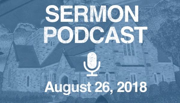 Sermon Podcast - August 26
