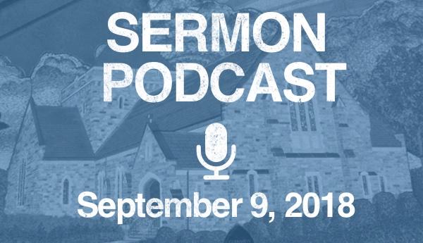 Sermon Podcast - September 2