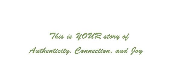 Authenticity, Connection, Joy-1.jpg