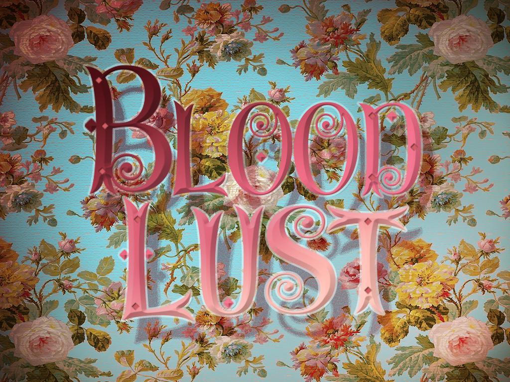 blood lust.jpg